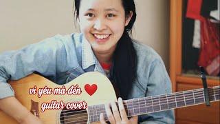 vi-yeu-ma-den-%e2%9d%a4-addy-tran-guitar-cover-by-ha-bee