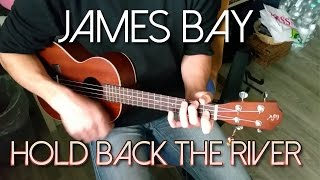 James Bay - Hold Back The River (Ukulele Cover)