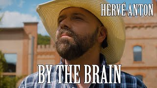 Hervé Anton -  By The Brain