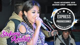 Stefany Aguilar 2017 En vivo - Tours Bs. As. Argentina -  Artista Exclusivo Express Producciones✓