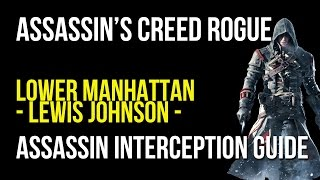 Assassins Creed Rogue Lower Manhattan Assassin Interception Walkthrough (Lewis Johnson)