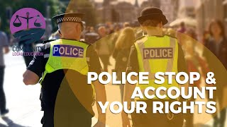 POLICE STOP AND ACCOUNT - YOUR RIGHTS - Community Legal Education