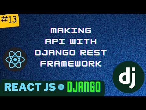 Making an API for fetching Data | Django React Series | PT - 13 thumbnail