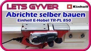 Einhell E-Hobel TR-PL 850 Umbau zur Abrichte
