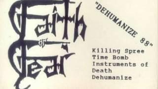 Faith or Fear - Killing Spree (Dehumanize 1988 DEMO)