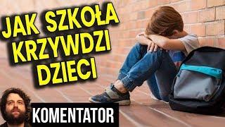 Jak Polska Szkoła Krzywdzi Dzieci – #Analiza #Komentator #Nauczyciele #Polityka #Praca #Edukacja PL