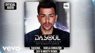 Dasoul - Vuela Corazón (Sky & Mosty Remix)