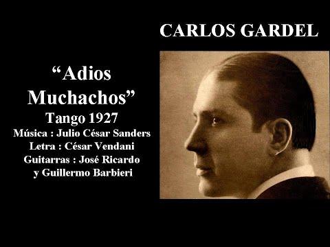 Carlos Gardel - Adios Muchachos -Tango 1927