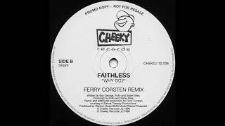 Faithless feat. Boy George - Why Go? (Ferry Corsten Remix) (1999)