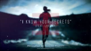 """""""I Know Your Secrets"""" (feat. Liv Ash) // Produced by Tommee Profitt"""