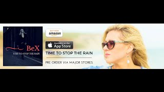 BeX - TIME TO STOP THE RAIN - MUSIC VIDEO - TEASER  (HD)
