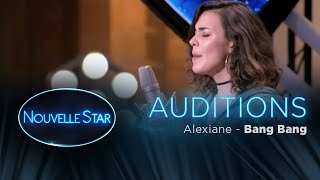 ALEXIANE: Bang bang - Auditions – Nouvelle Star 2017