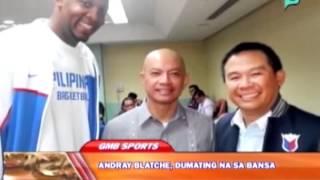 [Good Morning Boss] Sports lang: Andray Blatche, dumating na sa bansa [06 09 14]
