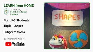 LKG   Shapes   Maths for Kids   Easy to Learn Shapes   Teacher – Anukriti Dhanuka   DPS Durgapur
