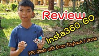 รีวิว Insta360 Go FPV mode with Emax TinyHawk II Drone : Siln Channel