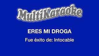 Eres Mi Droga - Multikaraoke ►Exito de Intocable (Solo Como Referencia)