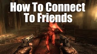 Killing Floor   How To Connect To Your Friends (Bug Fix)