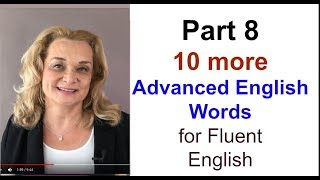 Part 8 - Ten More Advanced English Words for More Fluent Speech | Accurate English