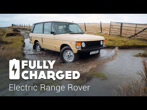 Electric Range Rover   Fully Charged