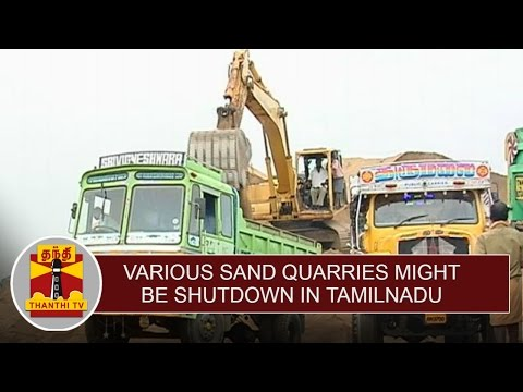 Various Sand Quarries might be shutdown in Tamil Nadu : Sources | Thanthi TV