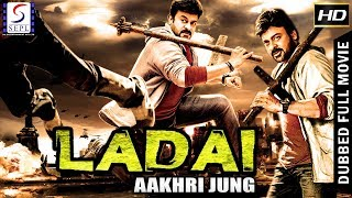 Ladai - Aakhri Jung - South Indian Super Dubbed Action Film - Latest HD Movie 2018