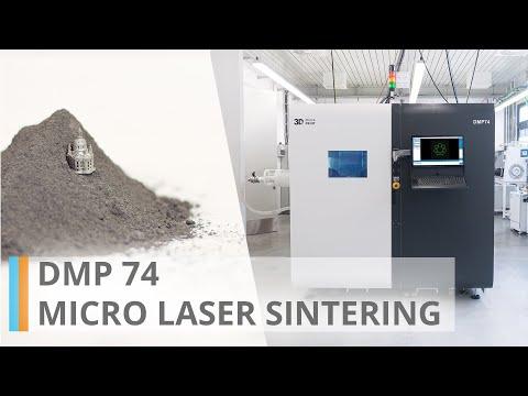 DMP 74 - Micro Laser Sintering