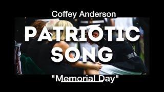 Patriotic Song - Memorial Day - Coffey Anderson