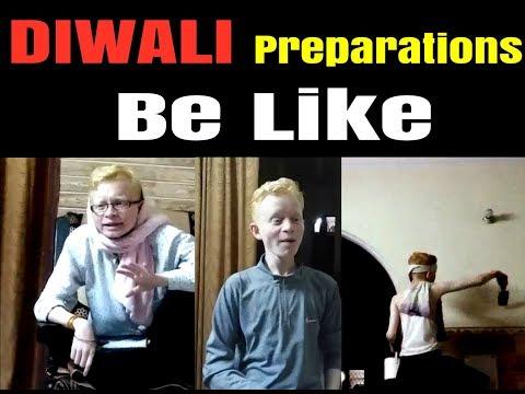 Diwali Preparations Be Like