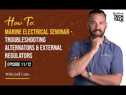 How To: Marine Electrical Seminar - Troubleshooting Alternators & External Regulators - Episode 11 of 12