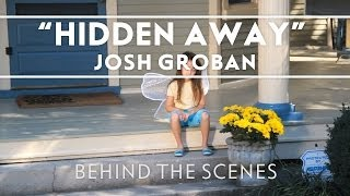 Josh Groban - Making The Hidden Away Music Video [Behind The Scenes]
