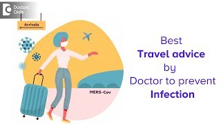 Travel advice   Is it safe to travel to China or elsewhere? -Dr. Ashoojit Kaur Anand Doctors' Circle