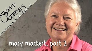 Mary Mackert Interview (uncut): Part 2
