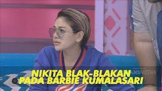 BROWNIS - Kocak! Nikita Mirzani Blak-Blakan Ungkap Kekesalannya Dengan Barbie (2/7/19) Part 3