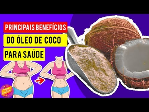 Benefícios do Óleo de Coco - Os 10 Principais Benefícios Para a Saúde