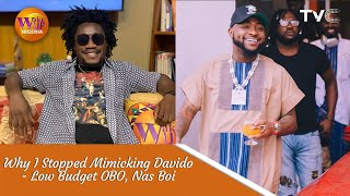 Why I Stopped Mimicking Davido - Nas Boi
