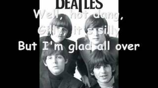 The Beatles-Glad all over with lyrics