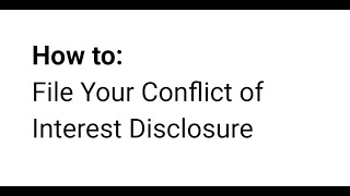 How to: File Conflict of Interest Disclosure