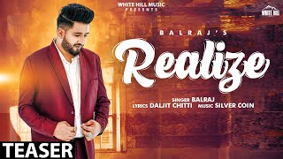 Realize (Teaser) | Balraj | Rel. on 17 July | White Hill Music