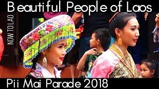 Travel Laos: Beautiful People Of Laos - Pii Mai Lao Parade Luang Prabang 2018-Now To Lao Travel Vlog
