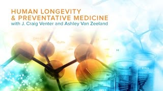 Human Longevity and Preventative Medicine with J. Craig Venter