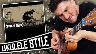 Linkin Park Ukulele Style! ( Meteora ) Album Medley