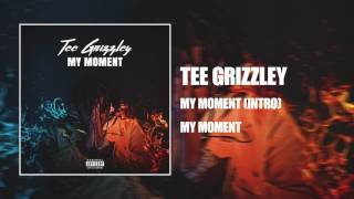 Tee Grizzley   My Moment Intro [Official Audio]