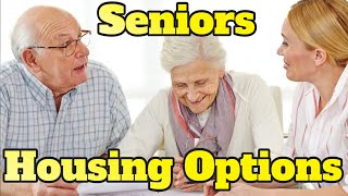 Seniors Housing Options | Where To Live Next When You Downsize Your Home?