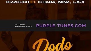 Bizzouch ft. Ichaba, Minz & L.A.X - Dodo Mayana
