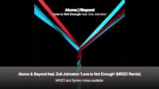Above & Beyond feat. Zoë Johnston - Love Is Not Enough (MRZO Remix)