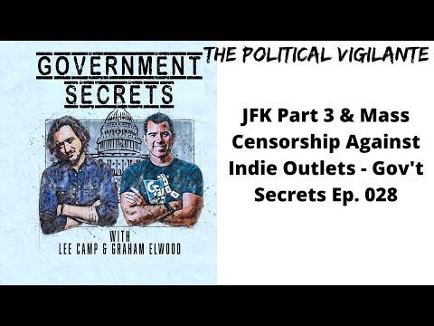 JFK Part 3 & Mass Censorship Against Indie Outlets   Gov't Secrets Ep  028