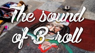 Make Your B ROLL COME TO LIFE With SOUND