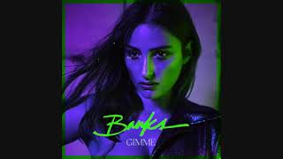 BANKS   Gimme (LOOPED + REVERB + BRAKED + SCRATCHED + BASS BOOSTED + CHOPPED)