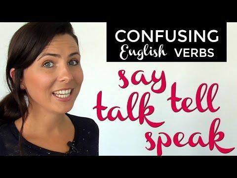 Confusing English Verbs:  SAY  |  TELL  |  TALK  |  SPEAK