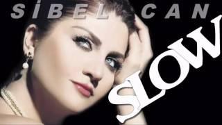 Sibel Can Seçme En İyi Slow Şarkılar